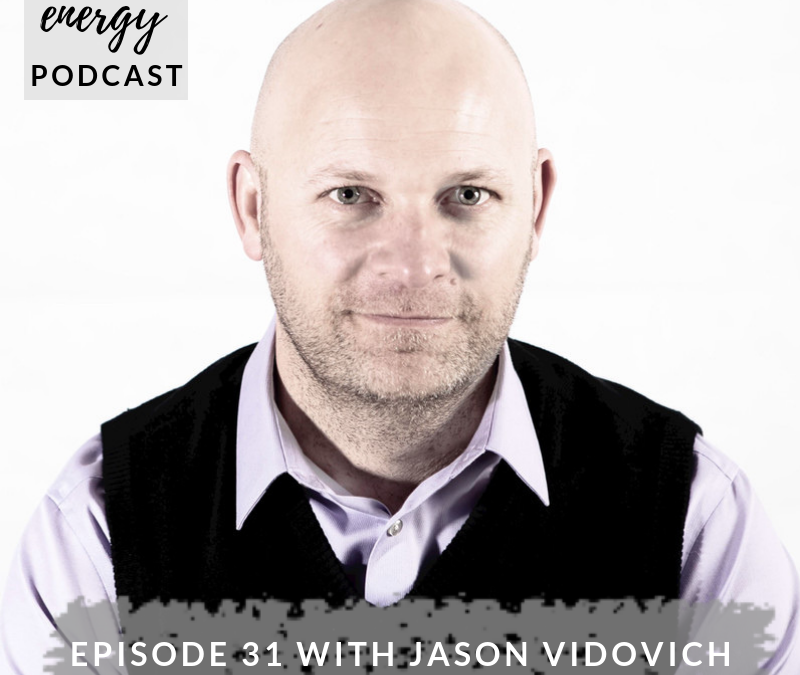 Episode 31 – Jason Vidovich