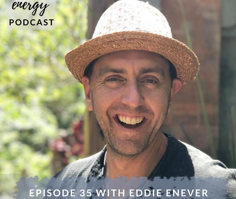 Episode 35 – Eddie Enever