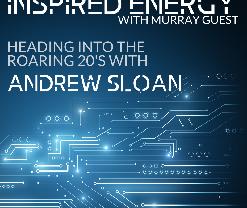 Episode 39 – Heading into the Roaring 20s with Andrew Sloan