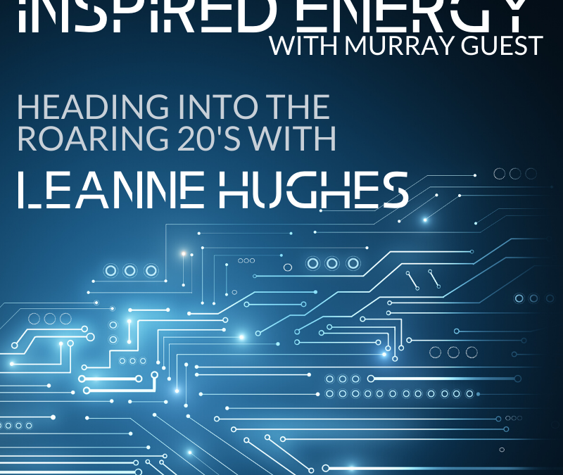 Episode 40 – Heading into the Roaring 20s with Leanne Hughes