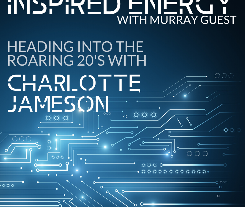 Episode 51 – Heading into the Roaring 20s with Charlotte Jameson