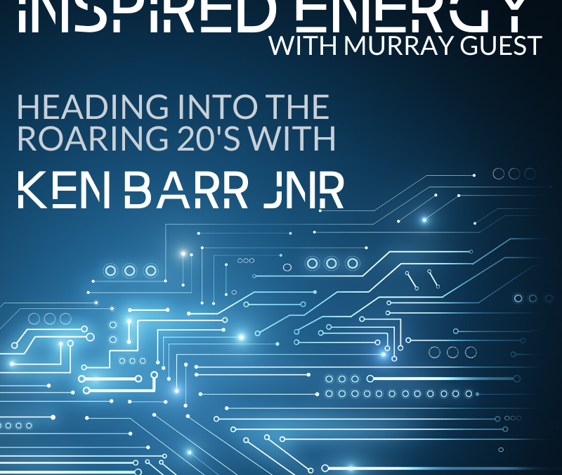 Episode 45 – Heading into the Roaring 20s with Ken Barr Jnr
