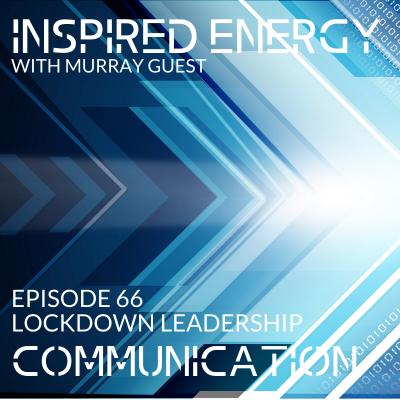 Episode 66 – Lockdown Leadership | Communication