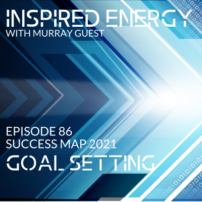Episode 86 – 2021 Success Map Series | Goal Setting