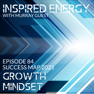 Episode 84 – 2021 Success Map Series | Growth Mindset