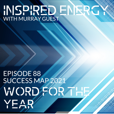 Episode 88 – 2021 Success Map Series | Word for the year