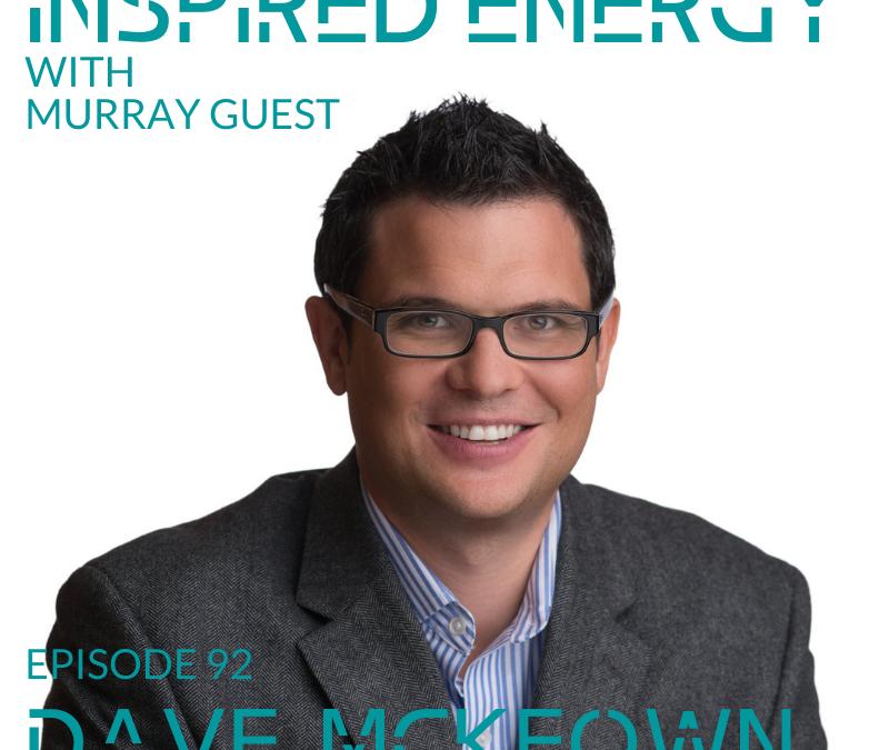 Episode 92 – Dave McKeown | Self Evolved Leadership