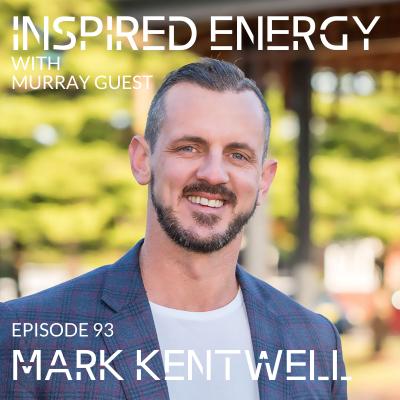 Episode 93 – Mark Kentwell   Leadership, Mindset & Real Estate